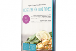 Bild von Genau das was Du brauchst  um Dich vegan zu ernähren – Das Kochbuch für dein Fitness